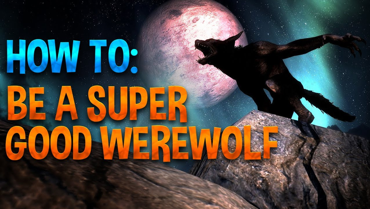 How To Be A Super Good Werewolf (Skyrim) - YouTube