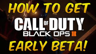 'How To' Get EARLY Black Ops 3 Multiplayer BETA Access!