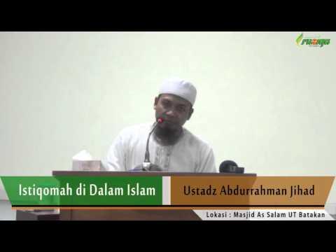 Ust. Abdurrahman Jihad - Istiqomah Di Dalam Islam