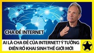 """Ai Là Cha Đẻ Của Internet? Ý Tưởng """"Điên Rồ"""" Khai Sinh Kỷ Nguyên Mới Của Loài Người"""