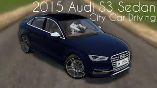 City Car Driving 1.5.7 - 2015 Audi S3 Sedan - Custom Sound - Buy Link