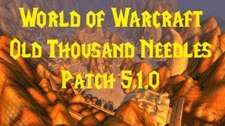 WOW - Old Thousand Needles in 5.1 - Guide