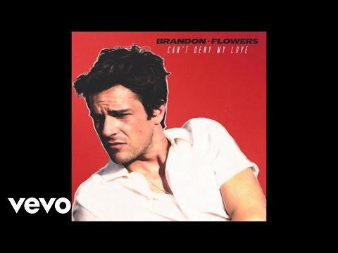 Brandon Flowers - Cant Deny My Love