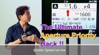 The Ultimate Aperture Priority Hack !!!