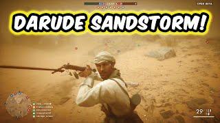 DARUDE SANDSTORM! - Battlefield 1 Multiplayer Gameplay