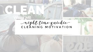 CLEAN WITH ME//NIGHT TIME CLEANING QUICKIE
