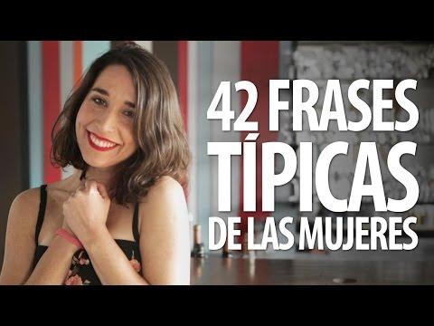 42 Frases Típicas De Las Mujeres