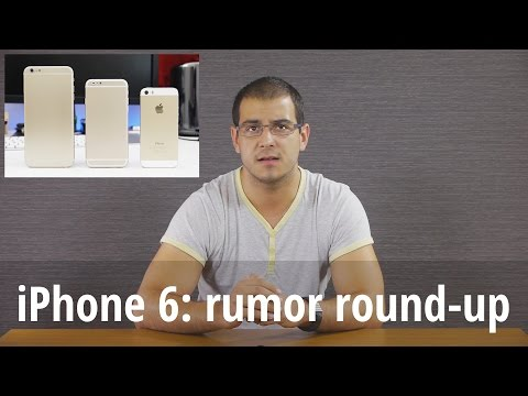 iPhone 6 rumor round up finished