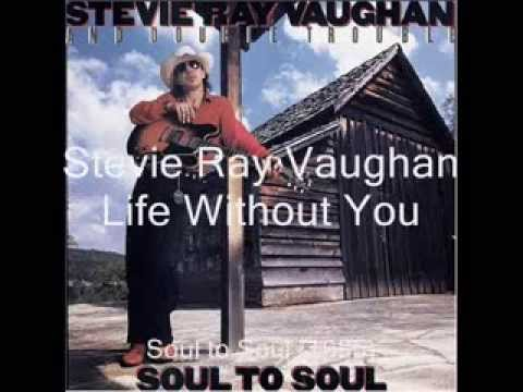 Life Without You - Stevie Ray Vaughan - Soul To Soul - 1985 (hd) video