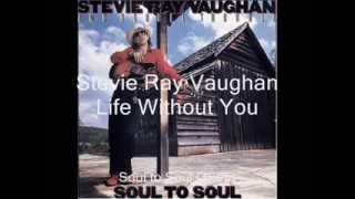 Life Without You - Stevie Ray Vaughan - Soul to Soul - 1985 (HD)