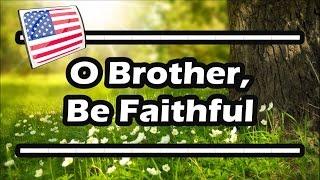O Brother Be Faithful  Organ