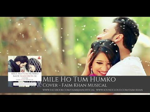 Mile Ho Tum Humko - Armaan Malik - Arijit Sing - Faim Khan Official