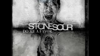 STONE SOUR - Do Me A Favor (lyrics)