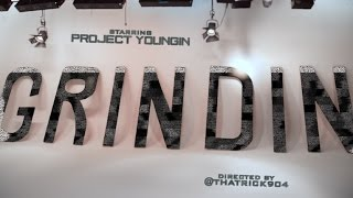 Project Youngin - Grindin (Official Video)