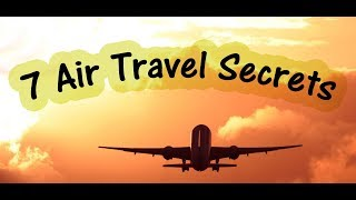 7 Air Travel Secrets That You Probably Don't Know About