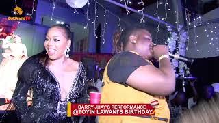 BARRY JHAY'S PERFORMANCE @TOYIN LAWANI'S BIRTHDAY