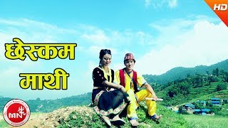 download lagu New Nepali Lok Geet 2074  Cheskam Mathi - gratis