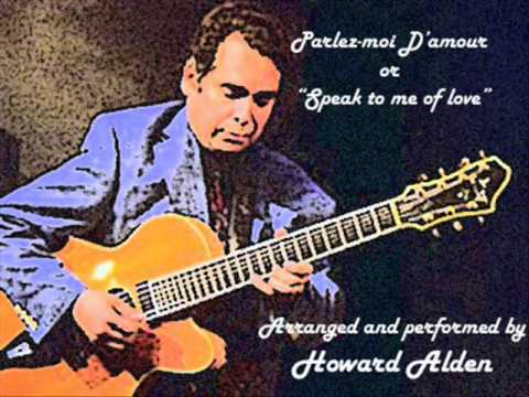 Parlez-Moi D'amour or Speak to me of Love - Howard Alden