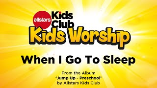 WHEN I GO TO SLEEP | Sing Along Preschool Kids Worship Song