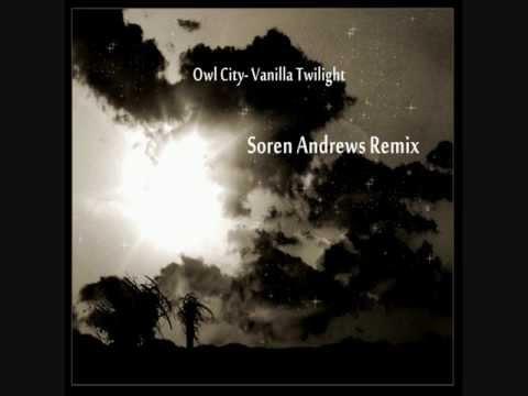 Owl City- Vanilla Twilight (soren Andrews Remix) video