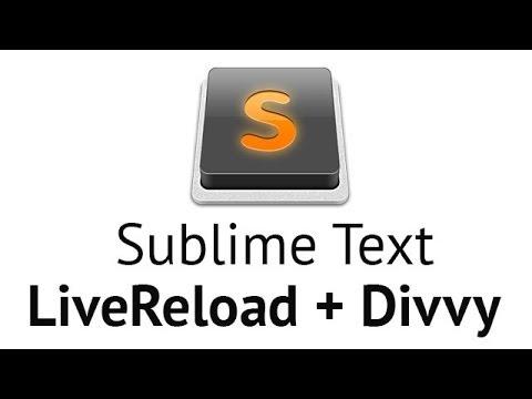 Sublime Text 2 - Livereload, divvy (на русском языке)