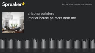 Interior house painters near me (made with Spreaker)