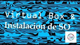 VirtualBox | Instalacion SO | Ubuntu / Windows XP Pro