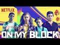 On My Block Netflix Full Soundtrack