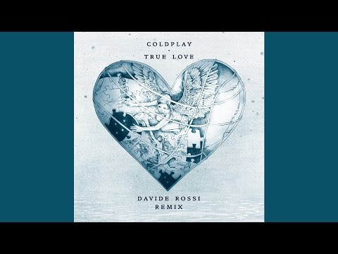 Coldplay – True Love (Davide Rossi remix)