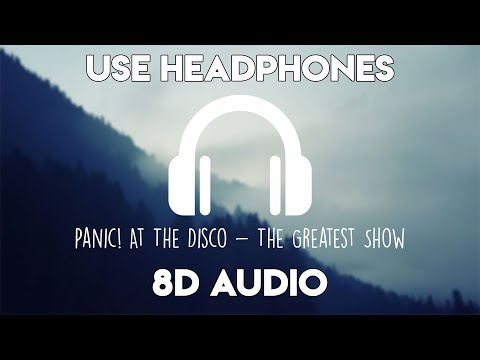 Panic! At The Disco - The Greatest Show (8D Audio)