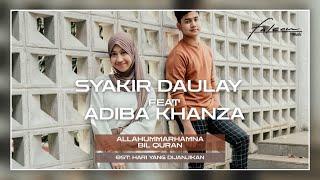 Download Lagu Mp3  MV  Syakir Daulay Ft. Adiba Khanza - Allahummarhamna Bil Quran Ost. Hari Yang Dijanjikan
