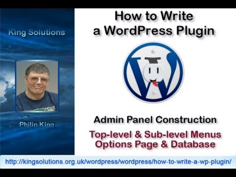 0 140 WordPress Administration Menus/Panels/Pages (Video)   How to Write a WordPress Plugin Series