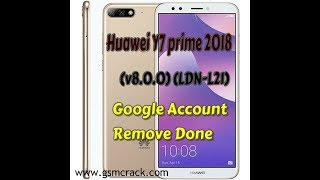 Huawei Y7 prime 2018 (v8.0.0) (LDN-L21) Google Account Remove Done