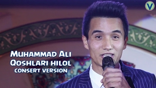 Muhammad Ali - Qoshlari hilol | Мухаммад Али - Кошлари хилол (consert version) 2017
