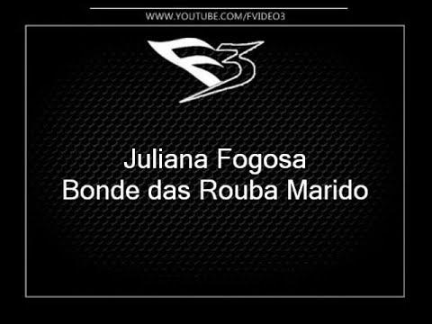 Juliana Fogosa - Bonde das Rouba Marido [DJ GÃO]