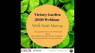 CSUN - Victory Garden 2020 Webinar - Scott Murray