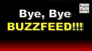 Bye, Bye, BUZZFEED!!!
