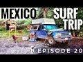Lagu Mexico Surf Trip - Oaxaca OVERLAND TRAVEL VLOG Ep. 20