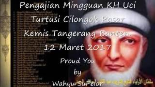 Pengajian Mingguan KH Uci Turtusi. Cilongok, Pasar Kemis, Tangerang, Banten. 12 Maret 2017