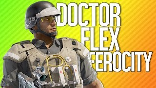 DOCTOR FLEX FEROCITY | Rainbow Six Siege