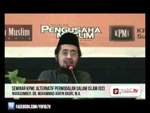 Seminar Ekonomi Islam - Alternatif Permodalan Dalam Islam (#2) - Dr. Muhammad Arifin Badri