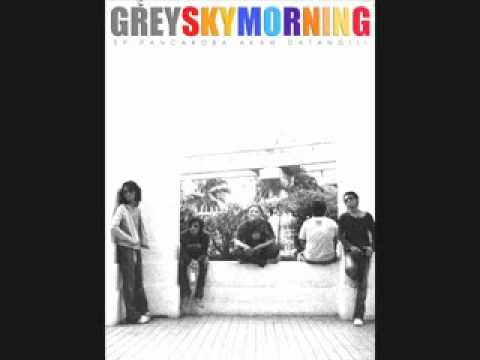 Grey Sky Morning - Bila Bila Kita Berdansa
