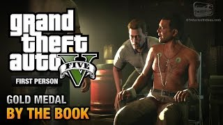 GTA 5 - Mission #25 - By the Book [First Person Gold Medal Guide - PS4]
