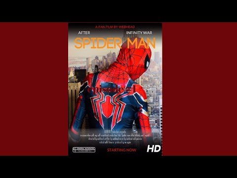 SPIDER-MAN AFTER INFINITY WAR episode 1 FAN FILM made with Filmora