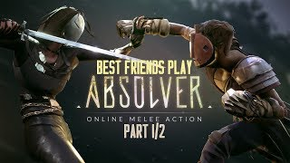 Best Friends Play Absolver (Part 1/2)