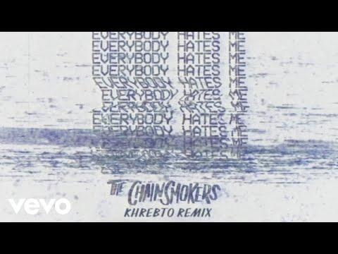 The Chainsmokers - Everybody Hates Me (Khrebto Remix - Audio)