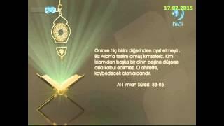 17-02-2015 Ali Imran Suresi 83. – 85. Ayetleri Arası Meali - Yükselen Sözler – HİLAL TV