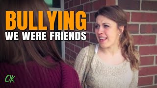 Bullying - We Were Friends