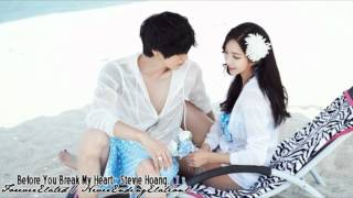 ღ【Before You Break My Heart - Stevie Hoang. (FULL)】// lyrics. 【All For You Album.】