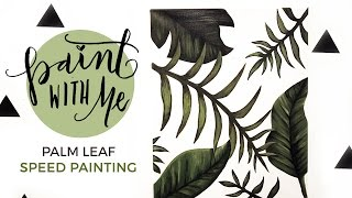 PAINT WITH ME: Palm Leaf Speed Painting (Easy DIY in Acrylic)